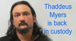 Thaddeus Myers in custody