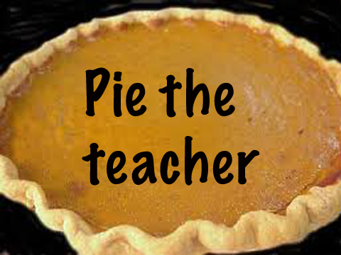 Pie the teacher