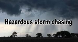 Hazardous storm chaser