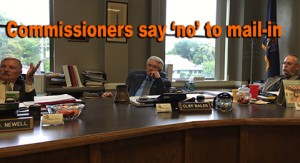 Commissioners say no to mail in