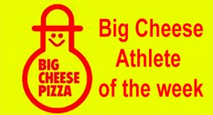 Big Cheese athlete of the week